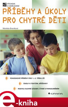 Příběhy a úkoly pro chytré děti - Markéta Breníková e-kniha