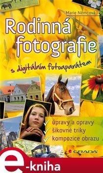 Rodinná fotografie s digitálním fotoaparátem - Marie Němcová e-kniha