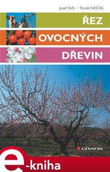 Řez ovocných dřevin - Tomáš Nečas, Josef Sus e-kniha