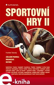 Sportovní hry II. Základní pravidla - organizace - historie - Vladimír Süss, František Táborský e-kniha