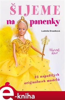 Šijeme na panenky - Ludmila Drozdková e-kniha