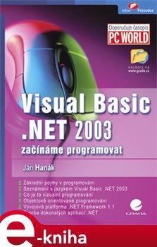 Visual Basic.NET 2003. začínáme programovat - Jan Hanák e-kniha