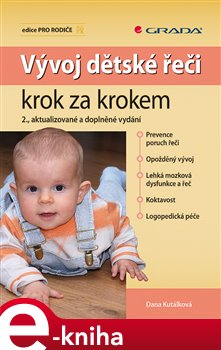 Vývoj dětské řeči krok za krokem. 2., aktualizované a doplněné vydání - Dana Kutálková e-kniha