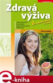 Zdravá výživa. 2., přepracované vydání - Václava Kunová e-kniha