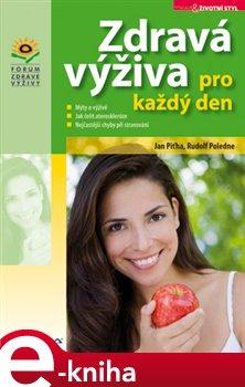 Zdravá výživa pro každý den. Fórum zdravé výživy - Jan Piťha, Rudolf Poledne e-kniha