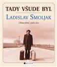 Tady všude byl...Ladislav Smoljak - obálka
