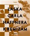 Láska Carla Haffnera k remízám
