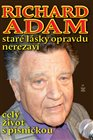 Richard Adam: Star&#233; l&#225;sky opravdu nerezav&#237;