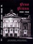 Brno-Brünn 1939-1945 Roky nesvobody, 2.díl - obálka