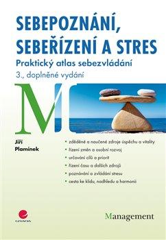 Sebepoznání, sebeřízení a stres. Praktický atlas sebezvládání – 3., doplněné vydání - Jiří Plamínek