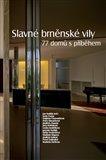 Slavné brněnské vily. 77 domů s příběhem - obálka
