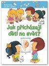 Obálka knihy Jak přicházejí děti na svět?