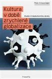 Kultura v době zrychlené globalizace (Studie k transkulturnímu obratu) - obálka