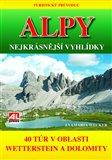 Turistický průvodce: ALPY- nejkrásnější vyhlídky (40 túr v oblasti mezi Wettersteinem a Dolomity) - obálka