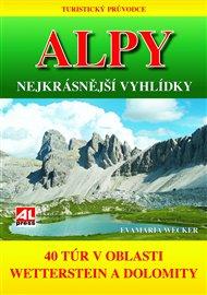 Turistický průvodce: ALPY- nejkrásnější vyhlídky