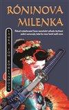 Róninova milenka (Šógunův vyšetřovatel Sano Ičiró musí rozluštit záhadu, která mu může vynést trest horší nežli smrt) - obálka