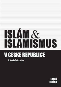 Obálka titulu Islám & islamismus v České republice