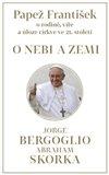 Papež František: O nebi a zemi (o rodině, víře a úloze církve ve 21. století) - obálka