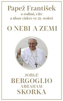 Obálka titulu Papež František: O nebi a zemi