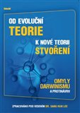 Od evoluční teorie k nové teorii stvoření (Omyly darwinismu a protinávrh) - obálka