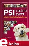 Psi celého světa (Rádce pro správný výběr psa) - obálka