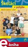 Školáci v pohybu (tělesná výchova v praxi) - obálka