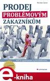 Prodej problémovým zákazníkům (Klíč k vyjednávání a přesvědčování -  3., rozšířené vydání) - obálka