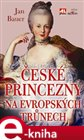 esk&#233; princezny na evropsk&#253;ch trnech