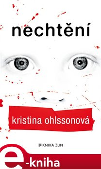 KNIHA ZLÍN Nechtění - Kristina Ohlssonová e-kniha