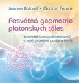 Posv&#225;tn&#225; geometrie platonsk&#253;ch tles: Kosmick&#233; &#250;tvary pti element a jejich praktick&#233; pouit&#237; v ivot - oblka