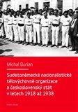 Sudetoněmecké nacionalistické tělovýchovné organizace a československý stát v letech 1918-1938 - obálka