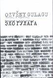 Ozvěny Gulagu / Echo Gulaga - obálka