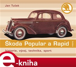 Škoda Popular a Rapid. historie, vývoj, technika, sport - Jan Tuček e-kniha