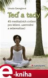 Teď a tady (45 meditačních cvičení pro léčení, uzemnění a seberealizaci) - obálka
