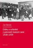 Útěky a vyhánění z pohraničí českých zemí 1938-1939 (Migrace z okupovaného pohraničí ve druhé republice) - obálka