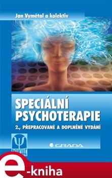 Speciální psychoterapie. 2., přepracované a doplněné vydání - Jan Vymětal, kolektiv e-kniha