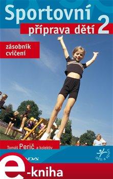 Sportovní příprava dětí 2. zásobník cvičení - kolektiv, Tomáš Perič e-kniha