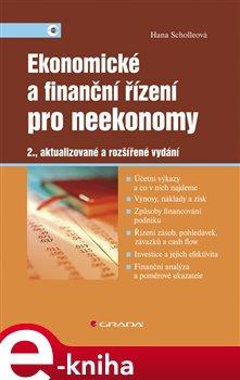 Ekonomické a finanční řízení pro neekonomy. 2., aktualizované a rozšířené vydání - Hana Scholleová e-kniha