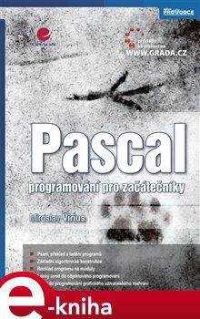 Pascal. programování pro začátečníky - Miroslav Virius e-kniha