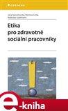 Etika pro zdravotně sociální pracovníky (Elektronická kniha) - obálka