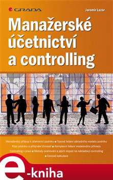 Manažerské účetnictví a controlling - Lazar Jaromír e-kniha