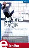 Jak myslí Google (a jaké je tajemství jeho úspěchu) - obálka