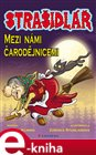 Straidl&#225; - Mezi n&#225;mi arodjnicemi