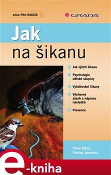 Jak na šikanu - Pavel Říčan, Pavlína Janošová e-kniha