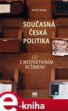 Současná česká politika (Co s neefektivním režimem?) - obálka