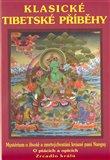 Klasické tibetské příběhy (Mysterium o životě a zmrtvýchvstání krásné paní Nangsy. O ptácích a opicích. Zrcadlo králů.) - obálka