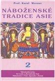 Náboženské tradice Asie - 2 (Náboženská scéna Srí Lanky a jihovýchodní Asie. Náboženství v Číně, Japonsku a Koreji.) - obálka