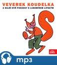 Veverek Koudelka a další dvě pohádky s Lubomírem Lipským - obálka