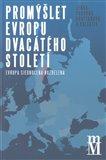 Promýšlet Evropu dvacátého století (Evropa sjednocená / rozdělená) - obálka
