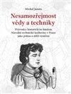 Obálka knihy Nesamozřejmost vědy a techniky